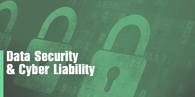 Data Security  & Cyber Liability