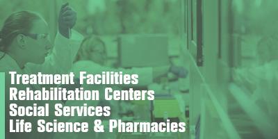 TREATMENT FACILITY / REHABILITATION / SOCIAL SERVICES/ LIFE SCIENCES & PHARMACIES